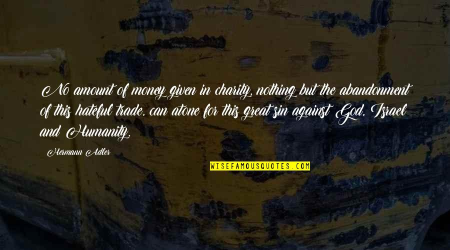 Wiz Bombay Quotes By Hermann Adler: No amount of money given in charity, nothing