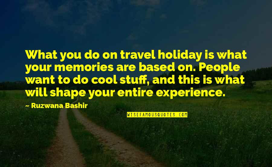 Wiz Bombay Quotes By Ruzwana Bashir: What you do on travel holiday is what