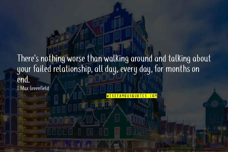 Wojna Quotes By Max Greenfield: There's nothing worse than walking around and talking