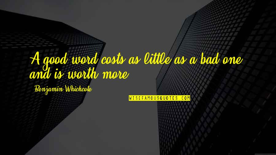 Wol Ryung Quotes By Benjamin Whichcote: A good word costs as little as a