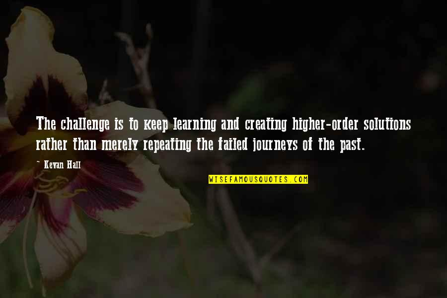Wol Ryung Quotes By Kevan Hall: The challenge is to keep learning and creating