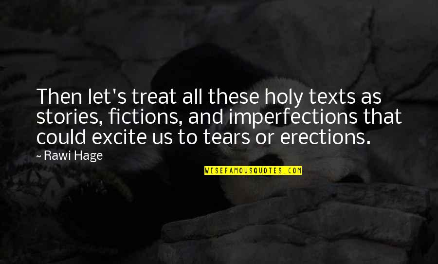 Wolfsmage Quotes By Rawi Hage: Then let's treat all these holy texts as