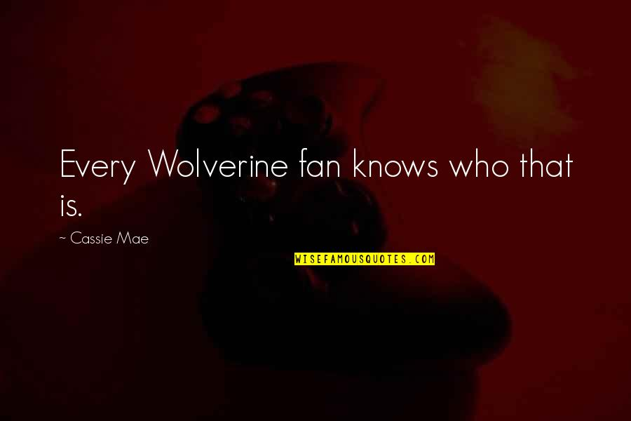 Wolverine's Best Quotes By Cassie Mae: Every Wolverine fan knows who that is.