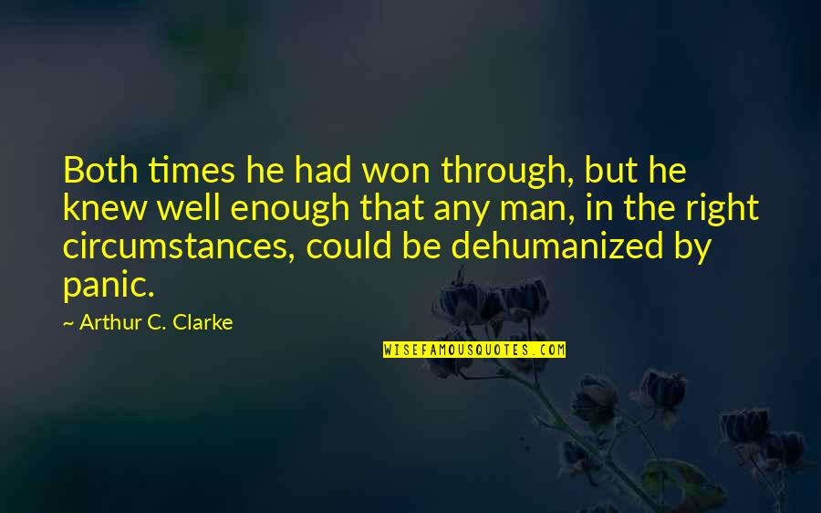 Wolves And Family Quotes By Arthur C. Clarke: Both times he had won through, but he
