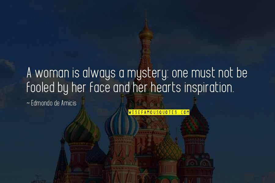 Woman And Mystery Quotes By Edmondo De Amicis: A woman is always a mystery: one must