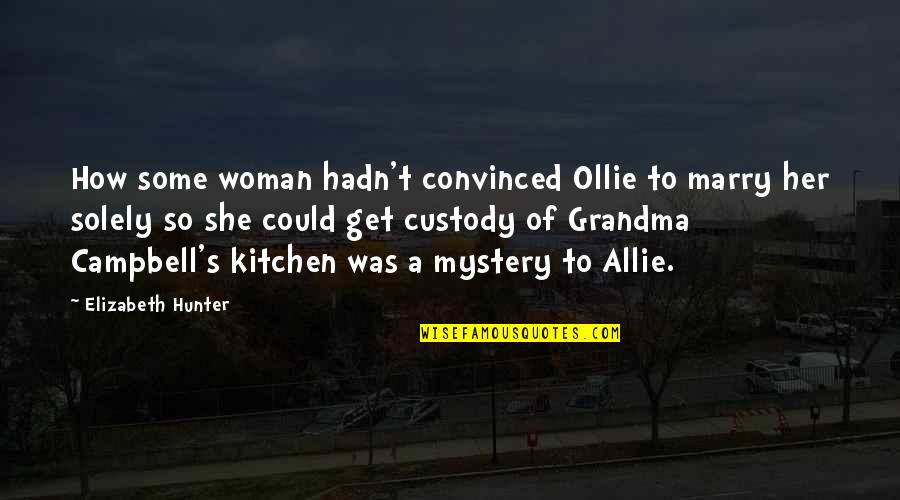 Woman And Mystery Quotes By Elizabeth Hunter: How some woman hadn't convinced Ollie to marry
