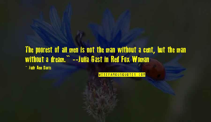 Woman And Mystery Quotes By Judy Ann Davis: The poorest of all men is not the