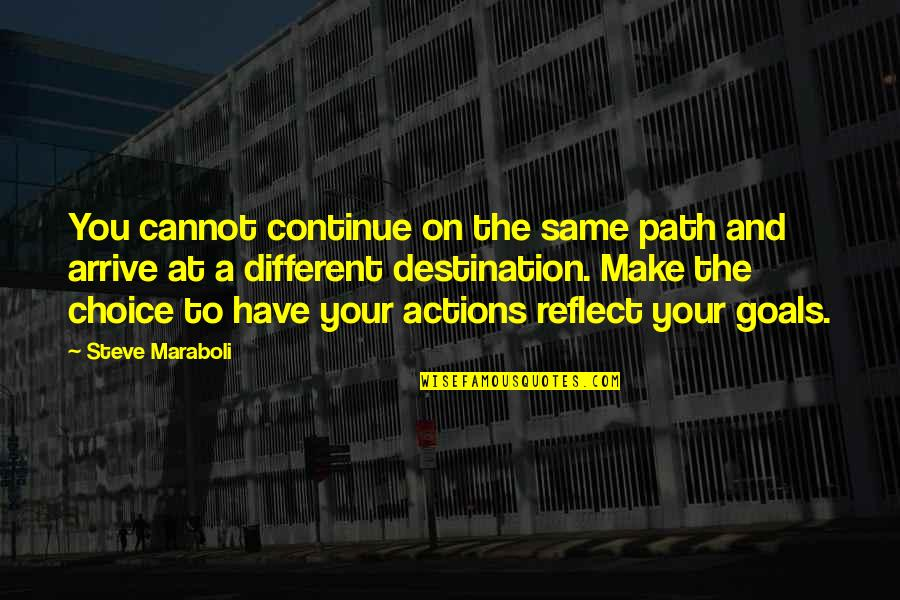 Woman Caustic Quotes By Steve Maraboli: You cannot continue on the same path and