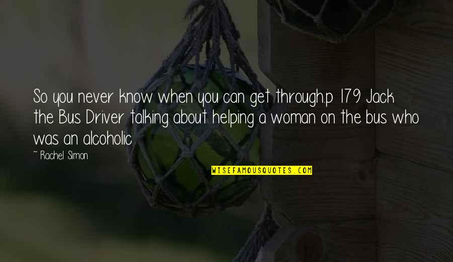 Woman Driver Quotes By Rachel Simon: So you never know when you can get