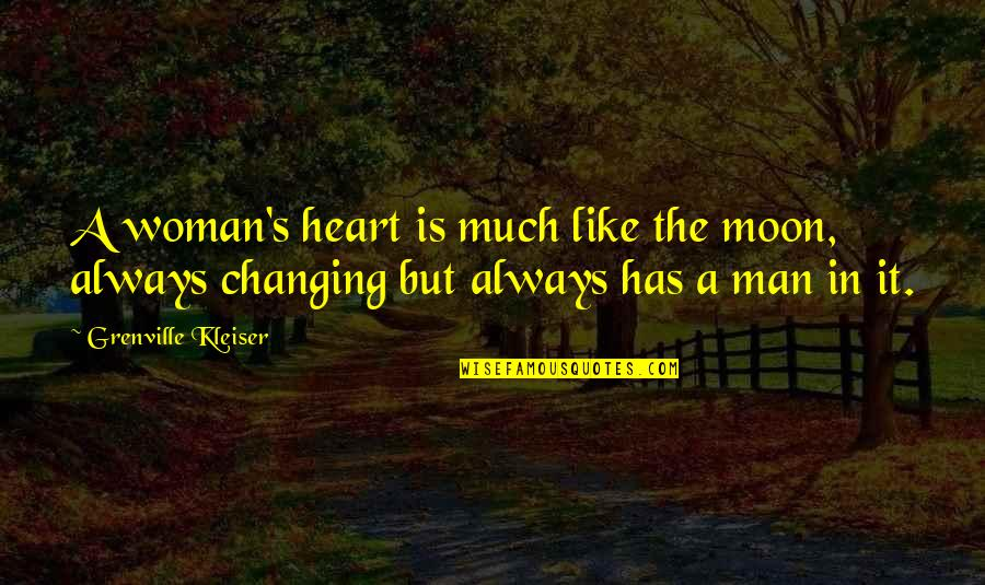 Woman Heart Quotes By Grenville Kleiser: A woman's heart is much like the moon,