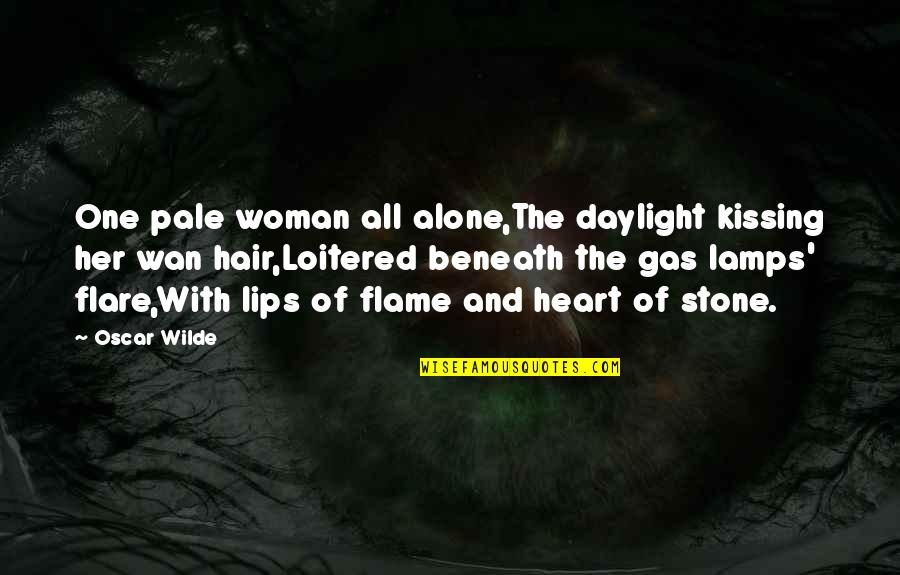 Woman Heart Quotes By Oscar Wilde: One pale woman all alone,The daylight kissing her