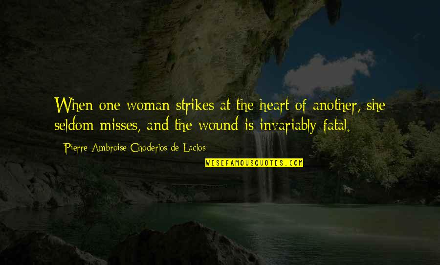 Woman Heart Quotes By Pierre-Ambroise Choderlos De Laclos: When one woman strikes at the heart of