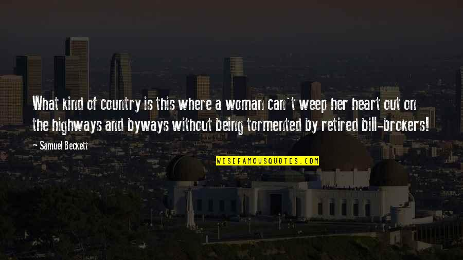 Woman Heart Quotes By Samuel Beckett: What kind of country is this where a