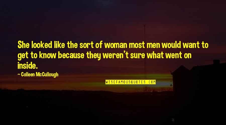 Woman Knows Best Quotes By Colleen McCullough: She looked like the sort of woman most