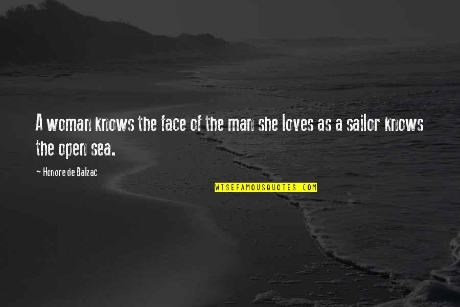 Woman Knows Best Quotes By Honore De Balzac: A woman knows the face of the man