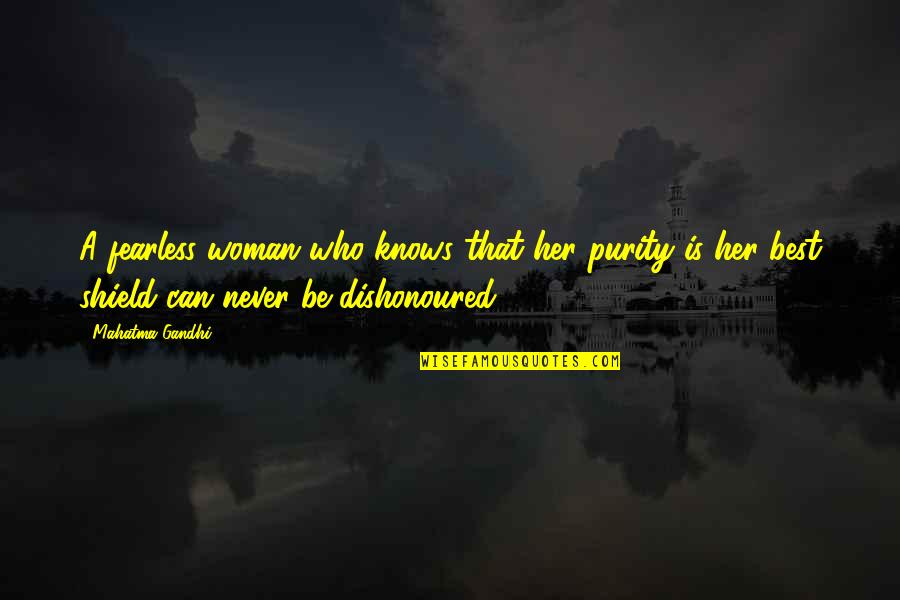 Woman Knows Best Quotes By Mahatma Gandhi: A fearless woman who knows that her purity