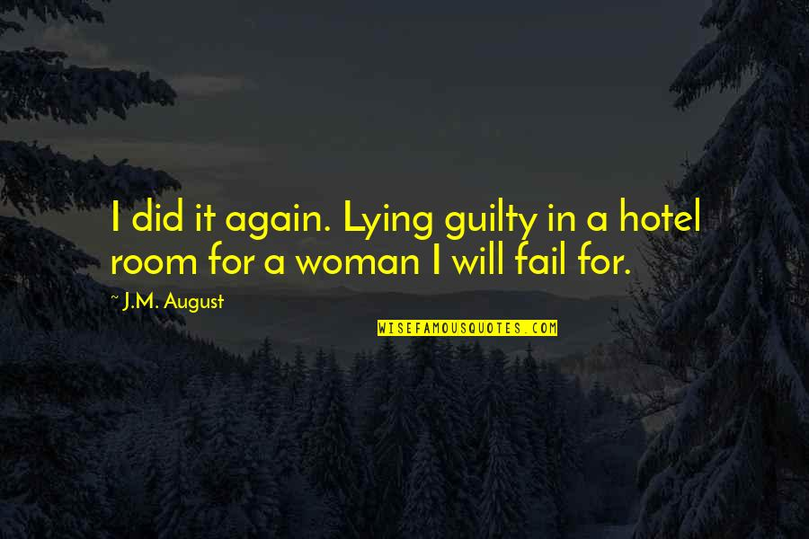 Woman My Dreams Quotes By J.M. August: I did it again. Lying guilty in a