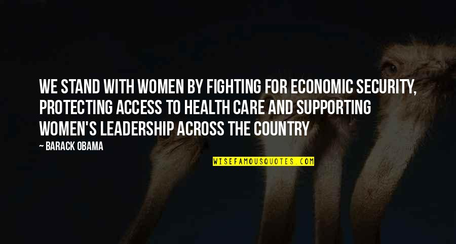 Women's Health Quotes By Barack Obama: We stand with women by fighting for economic