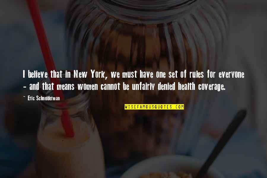 Women's Health Quotes By Eric Schneiderman: I believe that in New York, we must