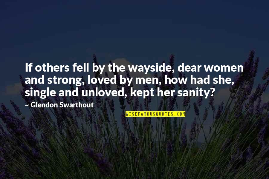 Women's Health Quotes By Glendon Swarthout: If others fell by the wayside, dear women