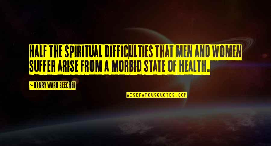 Women's Health Quotes By Henry Ward Beecher: Half the spiritual difficulties that men and women