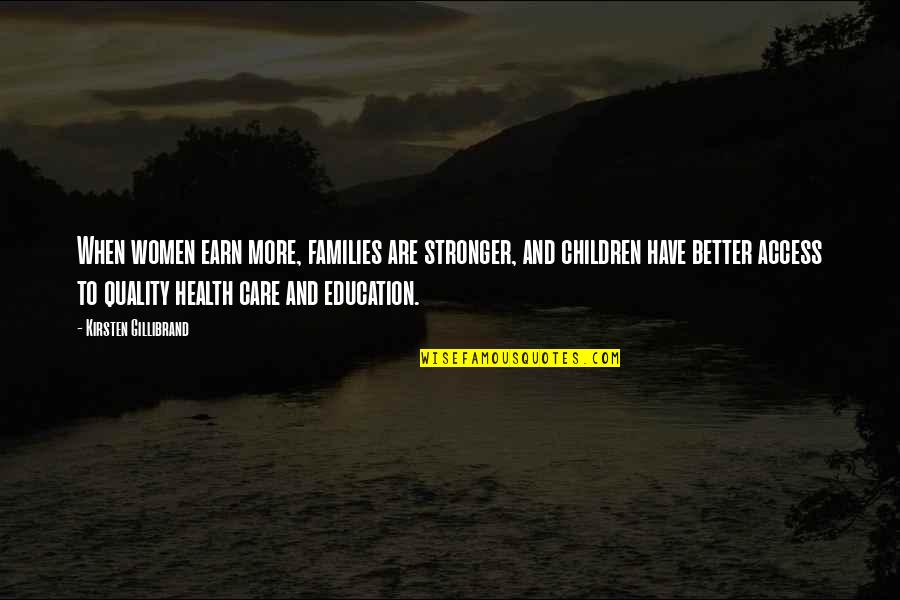 Women's Health Quotes By Kirsten Gillibrand: When women earn more, families are stronger, and