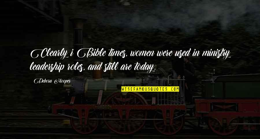 Women's Ministry Quotes By Debora Hooper: Clearly i Bible times, women were used in