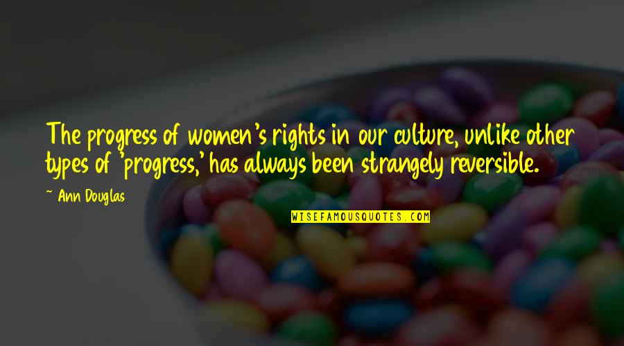 Women's Rights Quotes By Ann Douglas: The progress of women's rights in our culture,