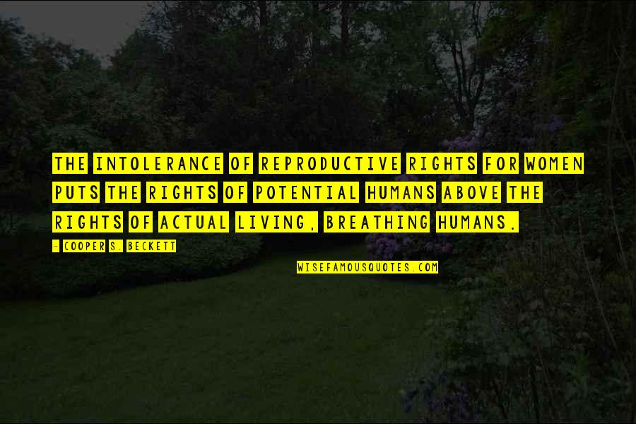 Women's Rights Quotes By Cooper S. Beckett: the intolerance of reproductive rights for women puts