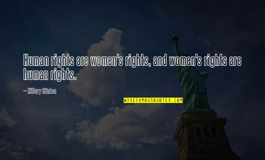 Women's Rights Quotes By Hillary Clinton: Human rights are women's rights, and women's rights