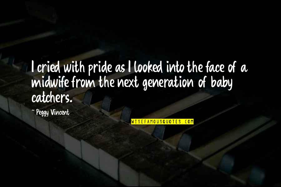 Women's Rights Quotes By Peggy Vincent: I cried with pride as I looked into