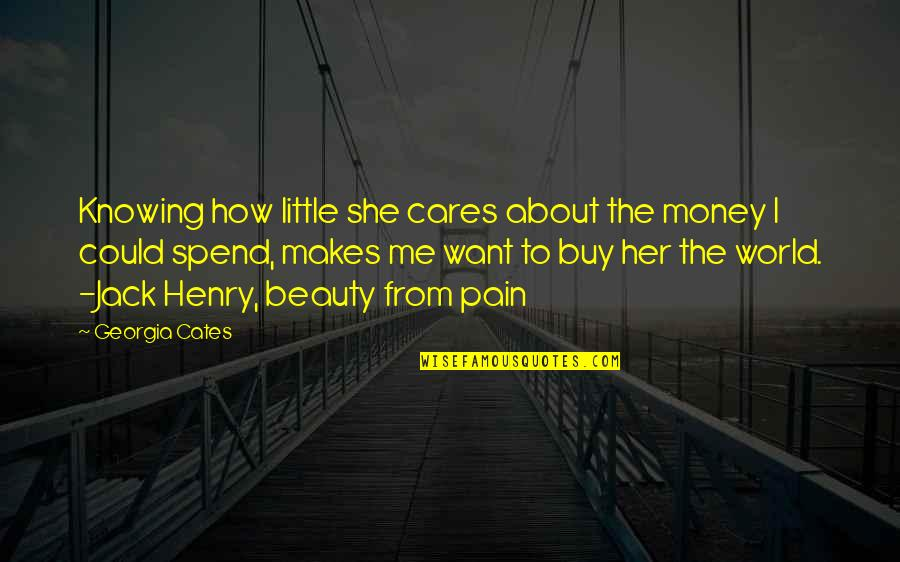 Wonder Woman And Superman Love Quotes By Georgia Cates: Knowing how little she cares about the money