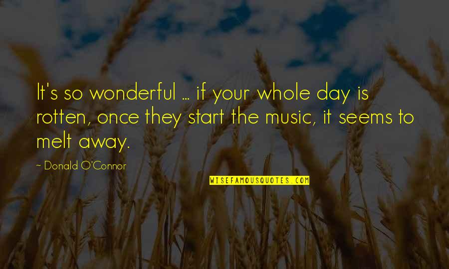 Wonderful Day Quotes By Donald O'Connor: It's so wonderful ... if your whole day