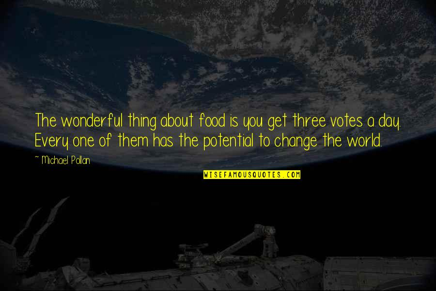 Wonderful Day Quotes By Michael Pollan: The wonderful thing about food is you get