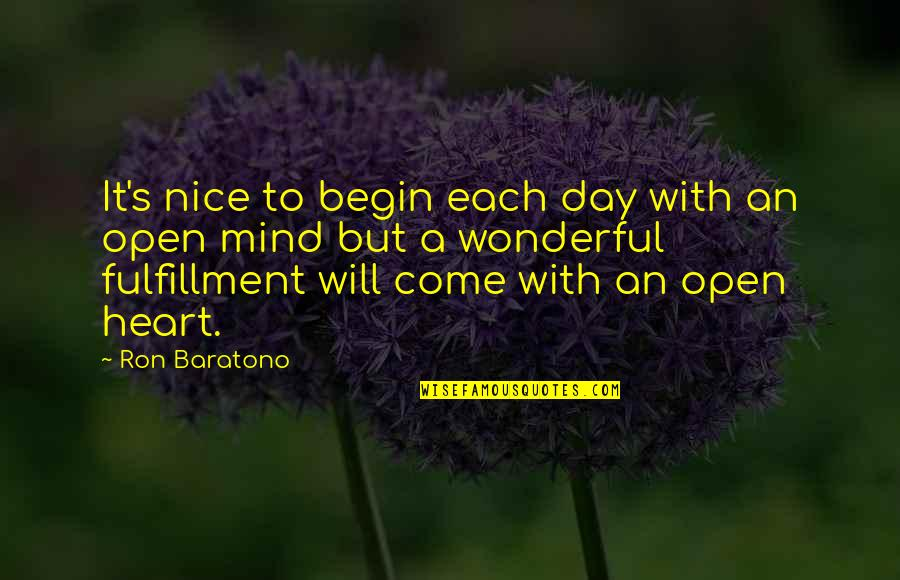 Wonderful Day Quotes By Ron Baratono: It's nice to begin each day with an