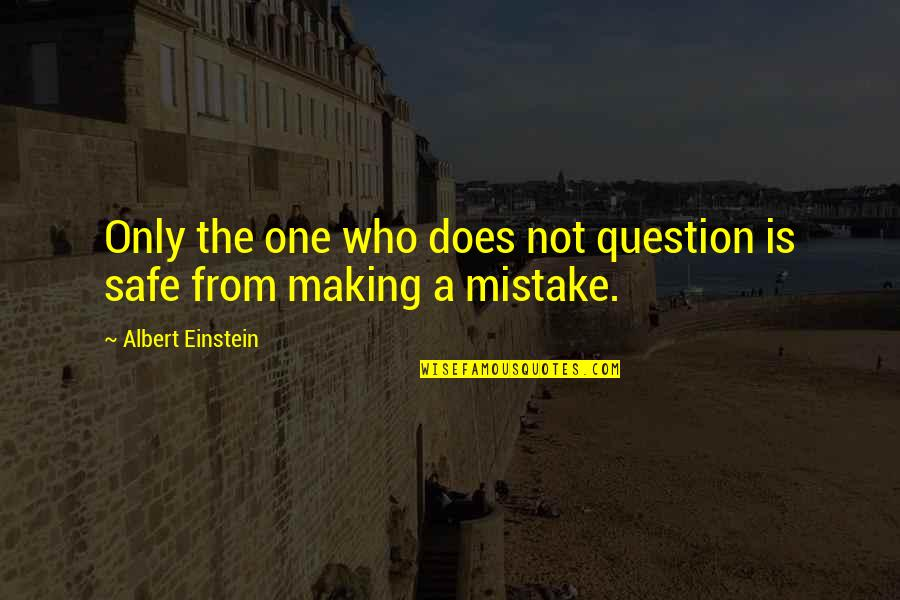 Wonna Quotes By Albert Einstein: Only the one who does not question is