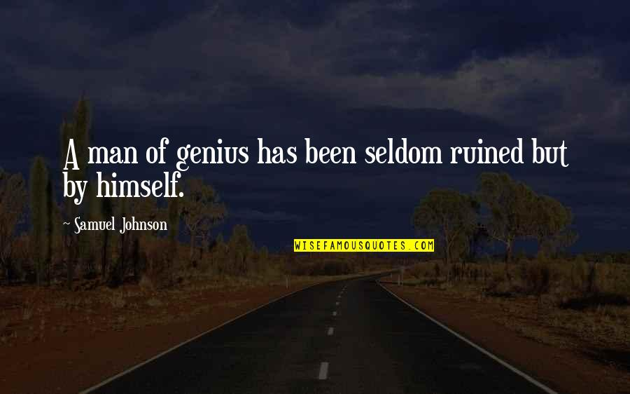 Wonna Quotes By Samuel Johnson: A man of genius has been seldom ruined