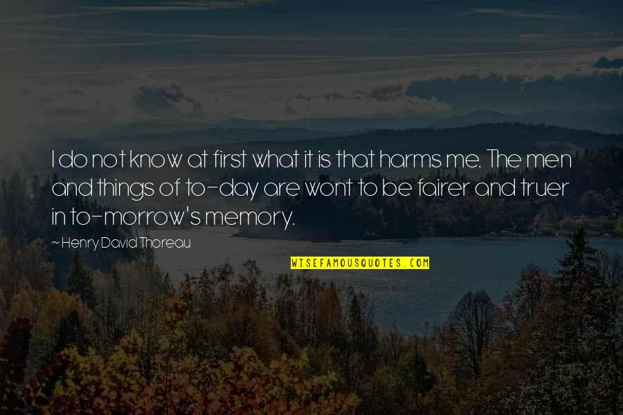 Wont't Quotes By Henry David Thoreau: I do not know at first what it