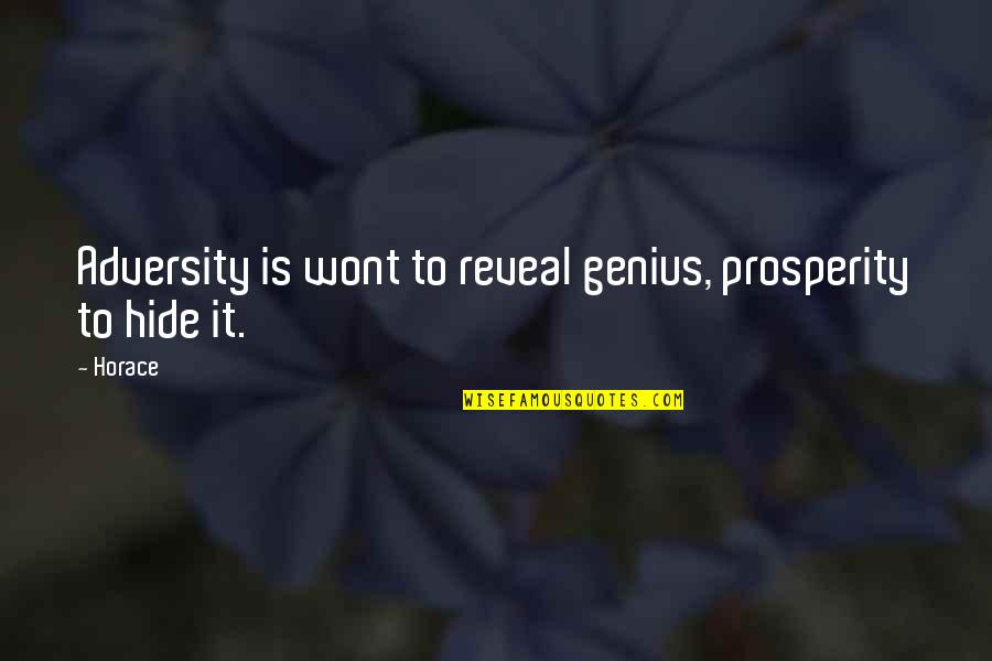 Wont't Quotes By Horace: Adversity is wont to reveal genius, prosperity to