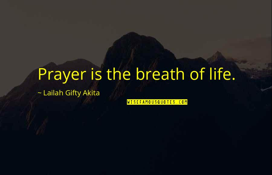 Wood Craftsmanship Quotes By Lailah Gifty Akita: Prayer is the breath of life.