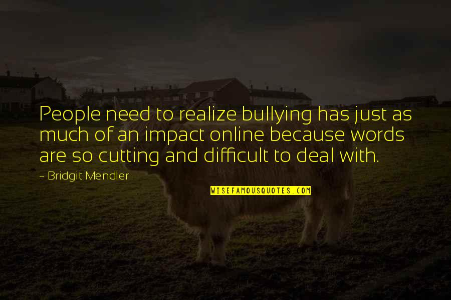 Words Are Just Quotes By Bridgit Mendler: People need to realize bullying has just as