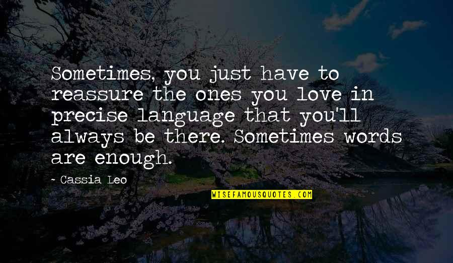 Words Are Just Quotes By Cassia Leo: Sometimes, you just have to reassure the ones