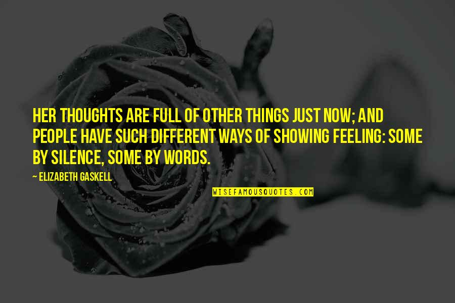Words Are Just Quotes By Elizabeth Gaskell: Her thoughts are full of other things just