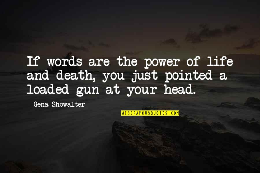 Words Are Just Quotes By Gena Showalter: If words are the power of life and