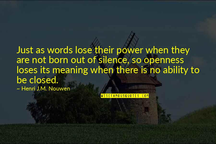 Words Are Just Quotes By Henri J.M. Nouwen: Just as words lose their power when they