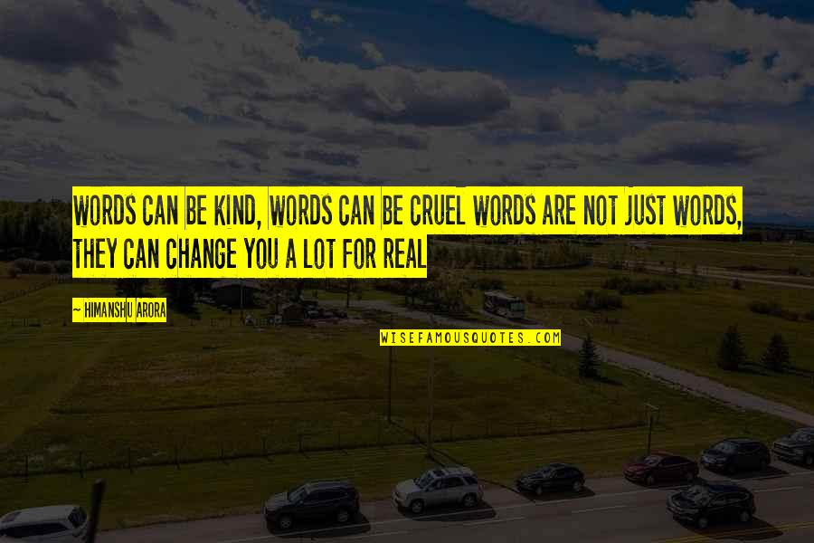 Words Are Just Quotes By Himanshu Arora: words can be kind, words can be cruel