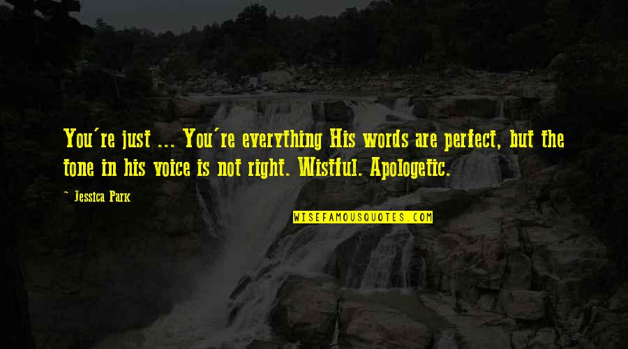 Words Are Just Quotes By Jessica Park: You're just ... You're everything His words are