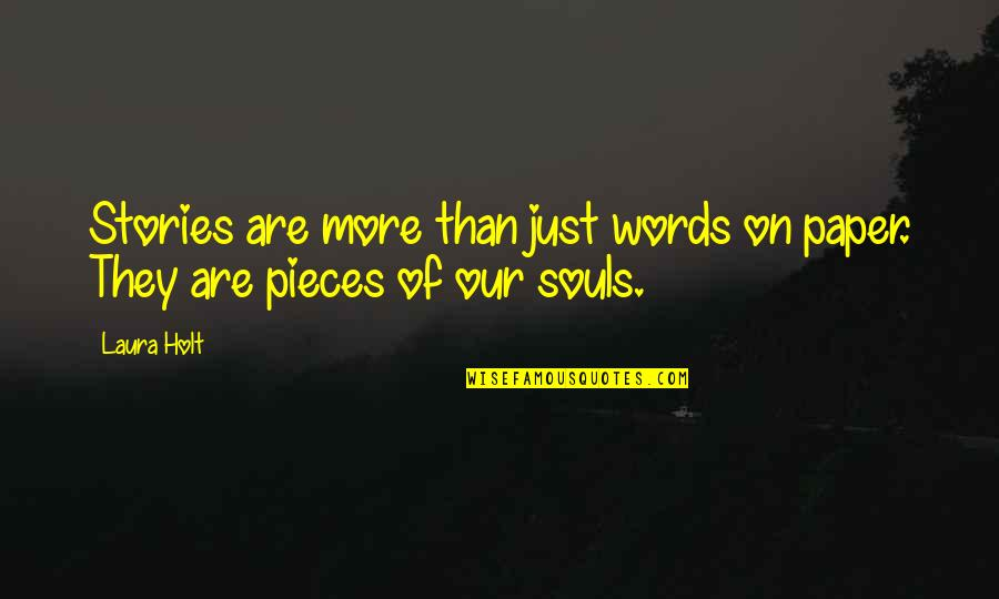 Words Are Just Quotes By Laura Holt: Stories are more than just words on paper.