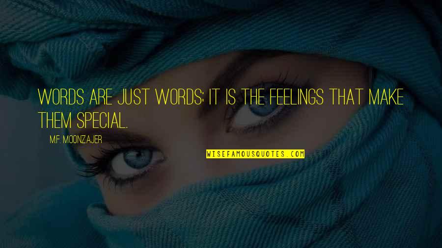Words Are Just Quotes By M.F. Moonzajer: Words are just words; it is the feelings