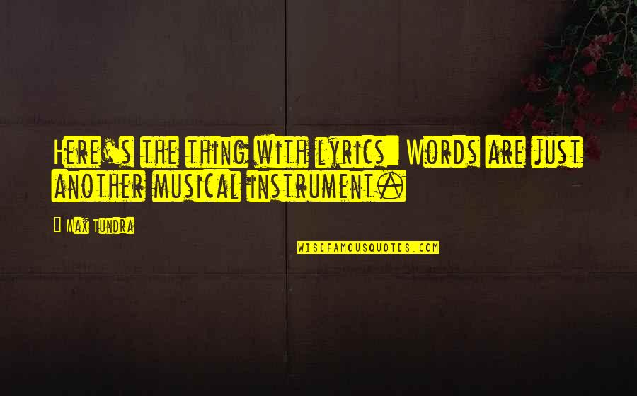 Words Are Just Quotes By Max Tundra: Here's the thing with lyrics: Words are just